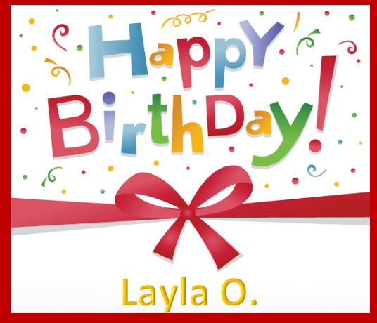 we hope you have a wonderful birthday layla